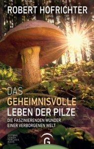 """Titelbild zu """"Das geheimnisvolle Leben der Pilze"""""""
