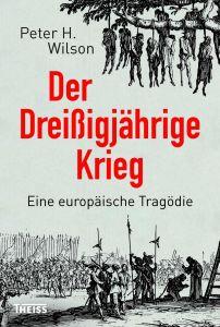 Buchcover zu Peter H. Wilson Der Dreißigjährige Krieg